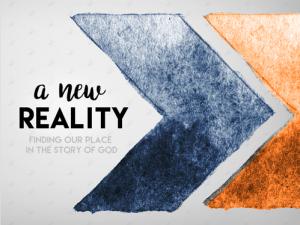 A New Reality (4/10/16 – 5/8/16)