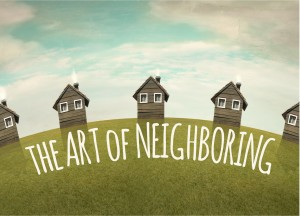 The Art of Neighboring (9/10-Present)