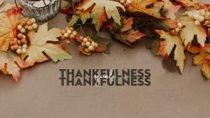Thankfulness = Thankfulness